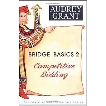 Bridge Basics 2 - Competitive Bidding by Audrey Grant - 9780939460915