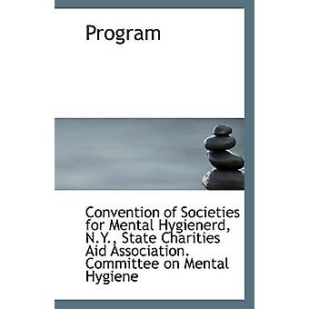Program by N y Of Societies for Mental Hygienerd - 9781113294029 Book