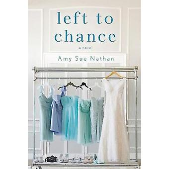 Left to Chance - A Novel by Amy Sue Nathan - 9781250091116 Book
