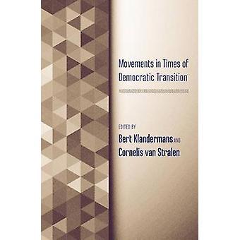 Movements in Times of Democratic Transition by Bert Klandermans - Cor