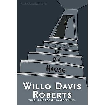 The Old House by Willo Davis Roberts - 9781481457859 Book