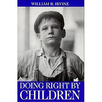 Doing Right by Children - Reflections on the Nature of Childhood by Wi
