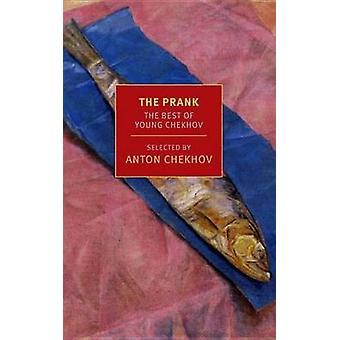 The Prank - The Best of Young Chekhov (Main) by Anton Chekhov - Maria
