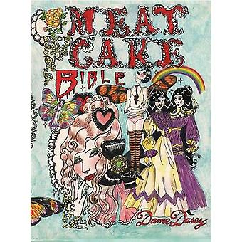 The Meat Cake Bible by Dame Darcy - 9781606999103 Book