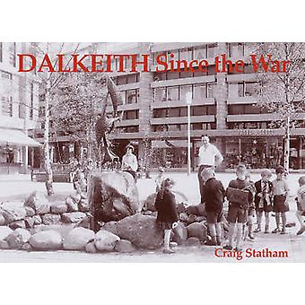 Dalkeith Since the War by Craig Statham - 9781840333480 Book