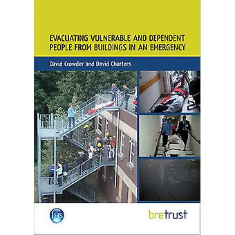 Evacuating Vulnerable and Dependent People from Buildings in an Emerg