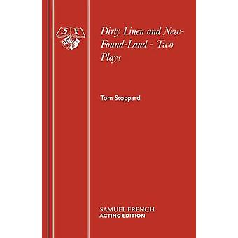Dirty Linen and NewFoundLand  Two Plays by Stoppard & Tom
