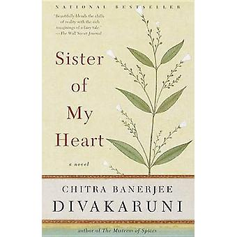 Sister of My Heart by Chitra Banerjee Divakaruni - 9780385489515 Book