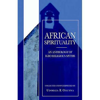 African Spirituality by Onunwa & Udobata R.