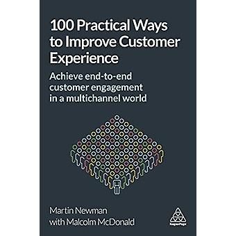 100 Practical Ways to Improve Customer Experience by Martin Newman