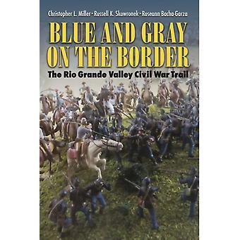 Blue and Gray on the Border by Christopher L. Miller