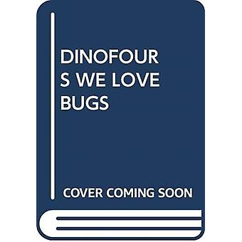 DINOFOURS WE LOVE BUGS by Scholastic