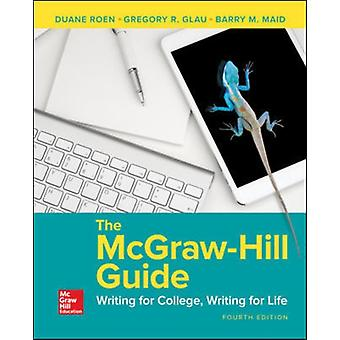 McGrawHill Guide Writing for College Writing for Life by Duane Roen