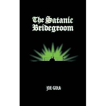 The Satanic Bridegroom by Gola & Joe