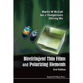 Birefringent Thin Films and Polarizing Elements Second Edition by MCCALL & MARTIN W