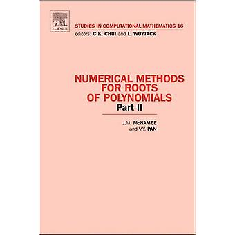 Numerical Methods for Roots of Polynomials  Part II by McNamee & J. M.