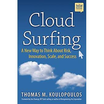 Cloud Surfing by Koulopoulos & TomChampy & Jim