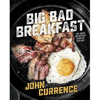 Big Bad Breakfast by John Currence