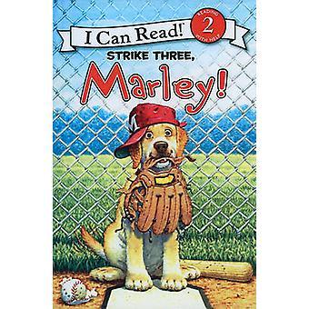 Strike Three - Marley! by John Grogan - Richard Cowdrey - Ellen Beier