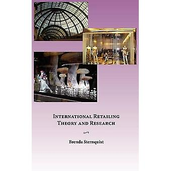 International Retailing Theory and Research by Sternquist & Brenda