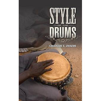 Style of the Drums by Uwaeme & Chiedozie E.