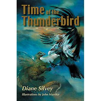 Time of the Thunderbird by Silvey & Diane