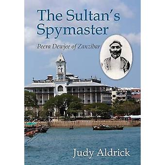 The Sultans Spymaster by Aldrick & Judy