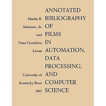 Geannoteerde Bibliografie van Films in Automation Data Processing and Computer Science door Nora Geraldine Lovan