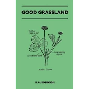 Good Grassland by Robinson & D. H.
