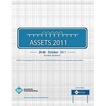 ASSETS 11 Proceedings of the 13th International ACM SIGACCESS Conference on Computers and Accessibility by ASSETS 11 Conference Committee
