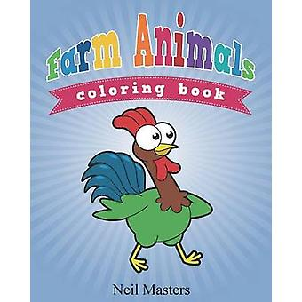 Farm Animals Coloring Book by Masters & Neil