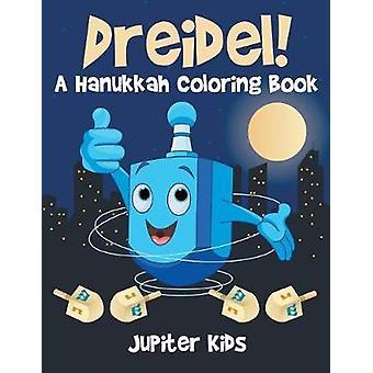 Dreidel A Hanukkah Coloring Book by Jupiter Kids