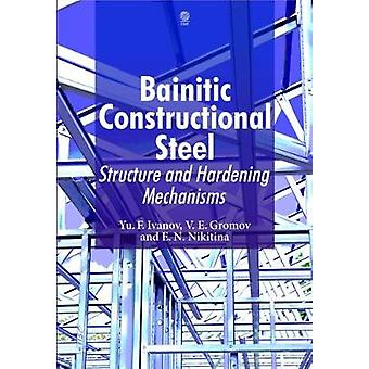 Bainitic Constructional Steel Structure and Hardening Mechanisms by Ivanov & Yurii