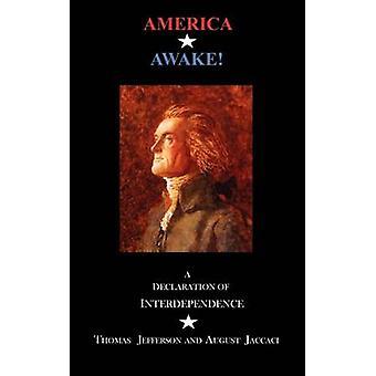 America Awake A Declaration of Interdependence by Jefferson & Thomas