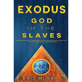 Exodus God of the Slaves by Kris & Murray