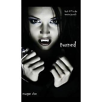 Turned Book 1 in the Vampire Journals by Rice & Morgan