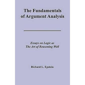 The Fundamentals of Argument Analysis by Epstein & Richard L