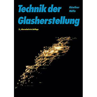 Technik Der Glasherstellung by Nlle & Gnther