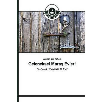 Geleneksel Mara Evleri by Pakz Aslhan Ece