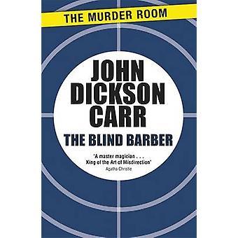 The Blind Barber by Dickson Carr & John