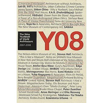 Y08. The Skira Yearbook of World Architecture 2007-2008 by Luca Molin