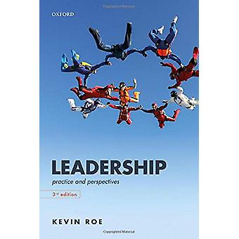 Leadership - Practice and Perspectives by Kevin Roe - 9780198834304 Bo