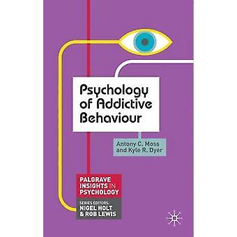 Psychology of Addictive Behaviour by Anthony Moss - Kyle Dyer - 97802