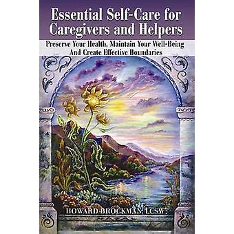 Essential Self-Care for Caregivers & Helpers - Preserve Your Health -