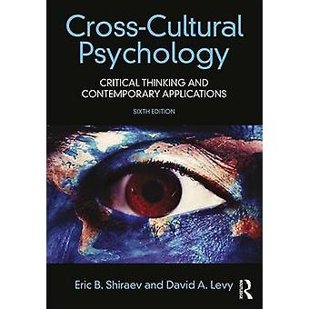 Cross-Cultural Psychology - Critical Thinking and Contemporary Applica