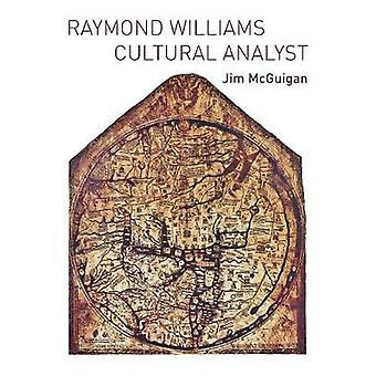Raymond Williams - Cultural Analyst by Jim McGuigan - 9781789380477 B