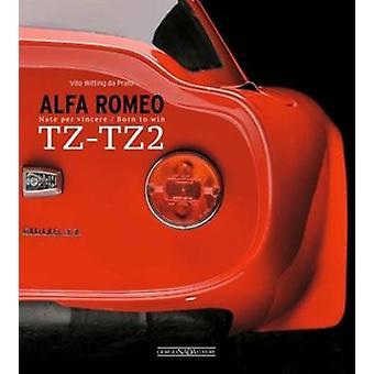 Alfa Romeo TZ-TZ2 - Nate Per Vincere/Born to Win by Vitto Witting Da P