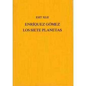 Los Siete Planetas by Antonio Enriquez Gomez - 9780859892810 Book