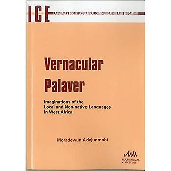 Vernacular Palaver: Imaginations of the Local and Non-Native Languages in West Africa