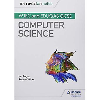 Min revisjon notater - WJEC og Eduqas GCSE Computer Science av Robert Wi